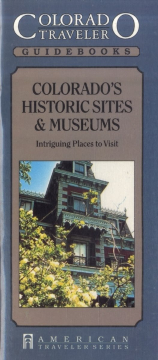 Colorado's Historic Sites & Museums
