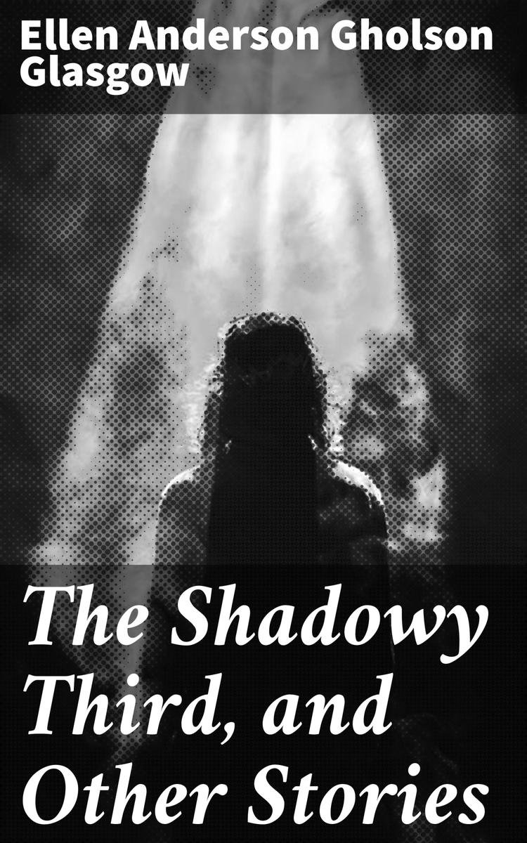 The Shadowy Third, and Other Stories