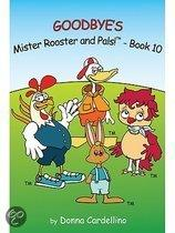 Mister Rooster and Pals! Book 10 Goodbye's