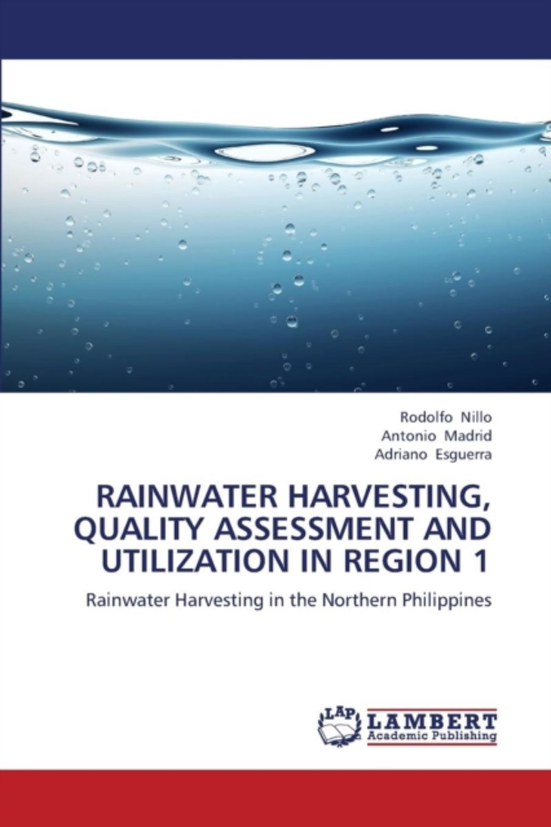 Rainwater Harvesting, Quality Assessment and Utilization in Region 1