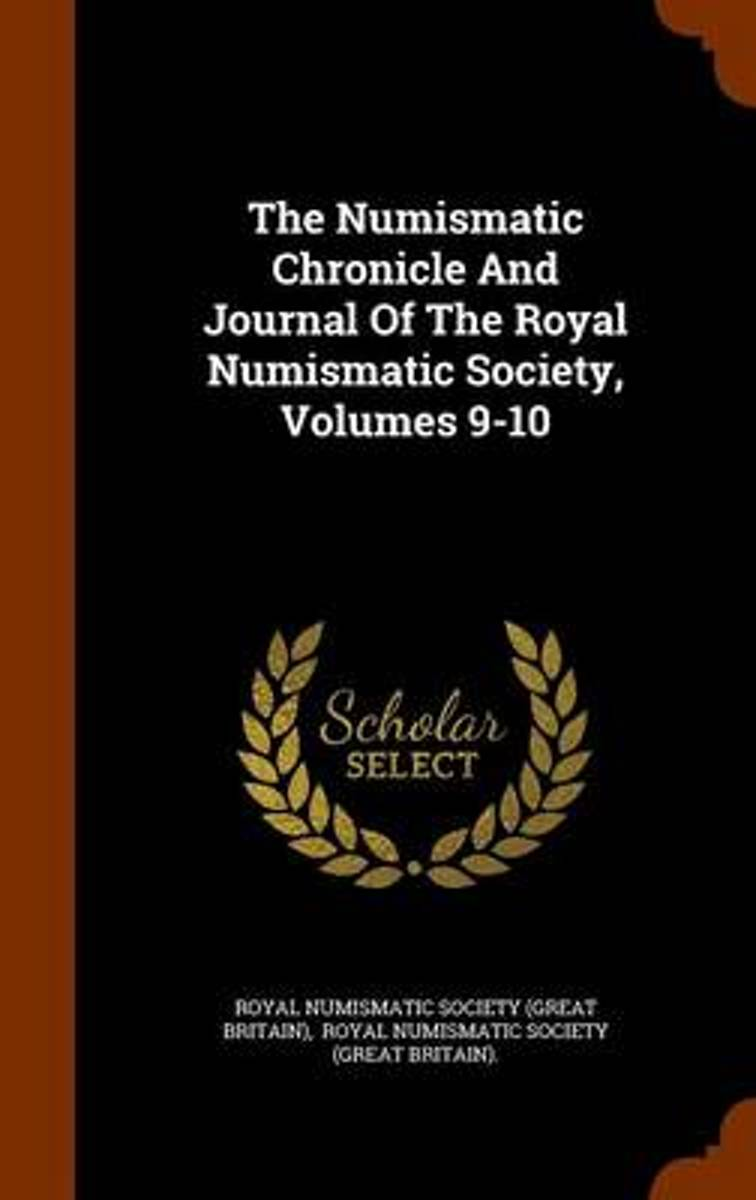The Numismatic Chronicle and Journal of the Royal Numismatic Society, Volumes 9-10