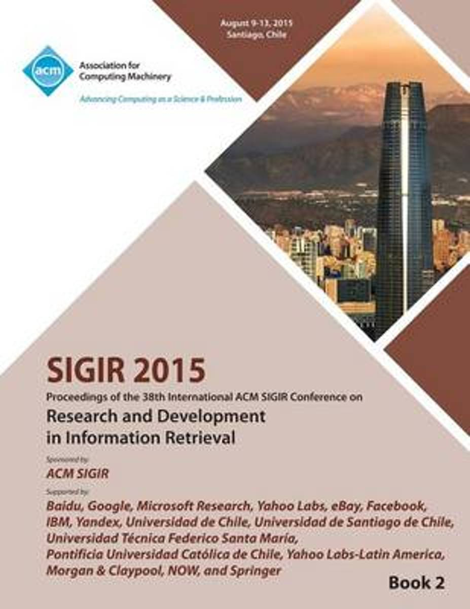 Sigir 15 38th International ACM Sigir Conference on Research and Development in Information Retrieval Vol 2