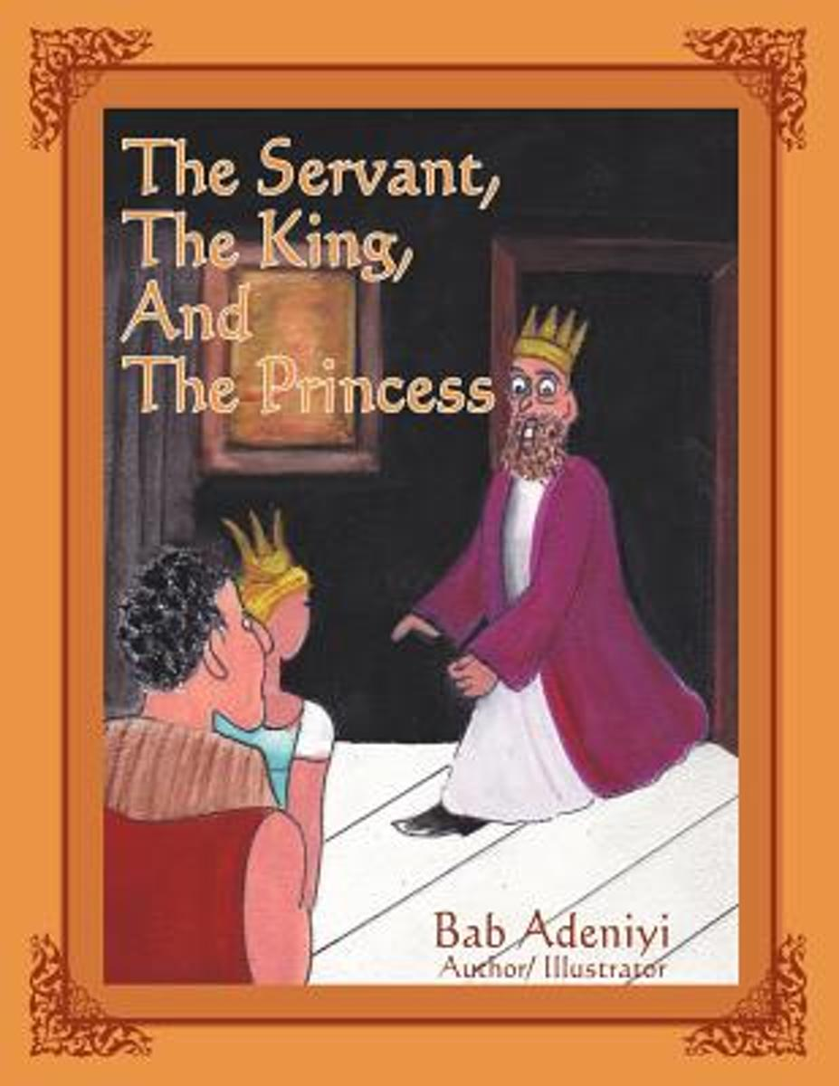 The Servant, the King, and the Princess