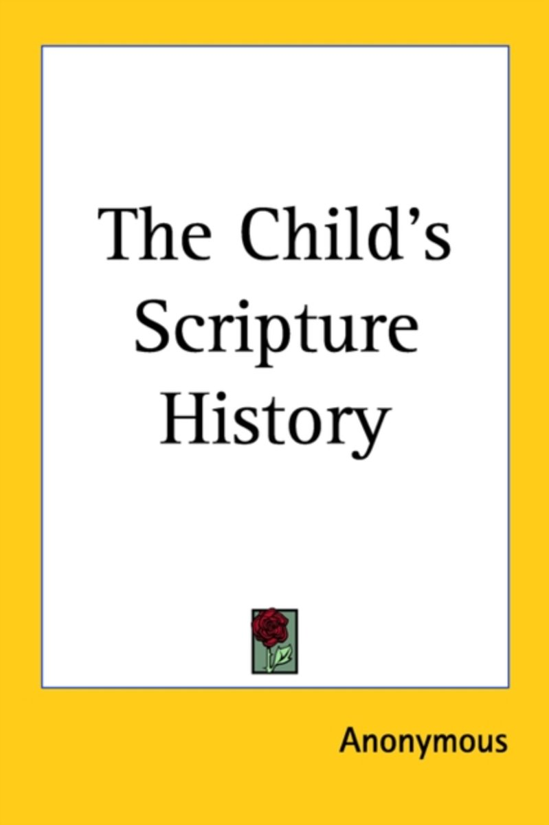 The Child's Scripture History